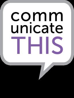 communicate THIS.
